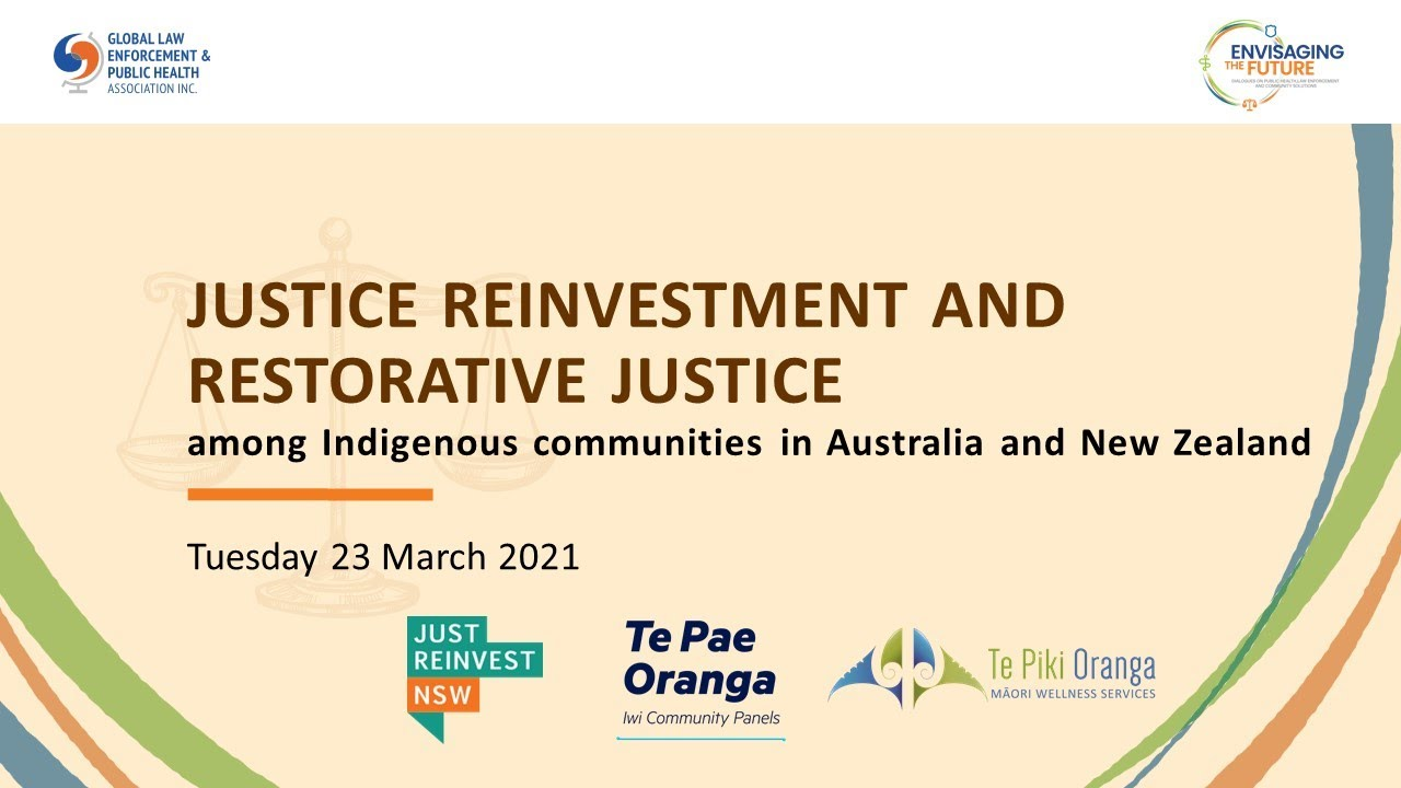 Justice Reinvestment and Restorative Justice among indigenous communities: Australia & NZ