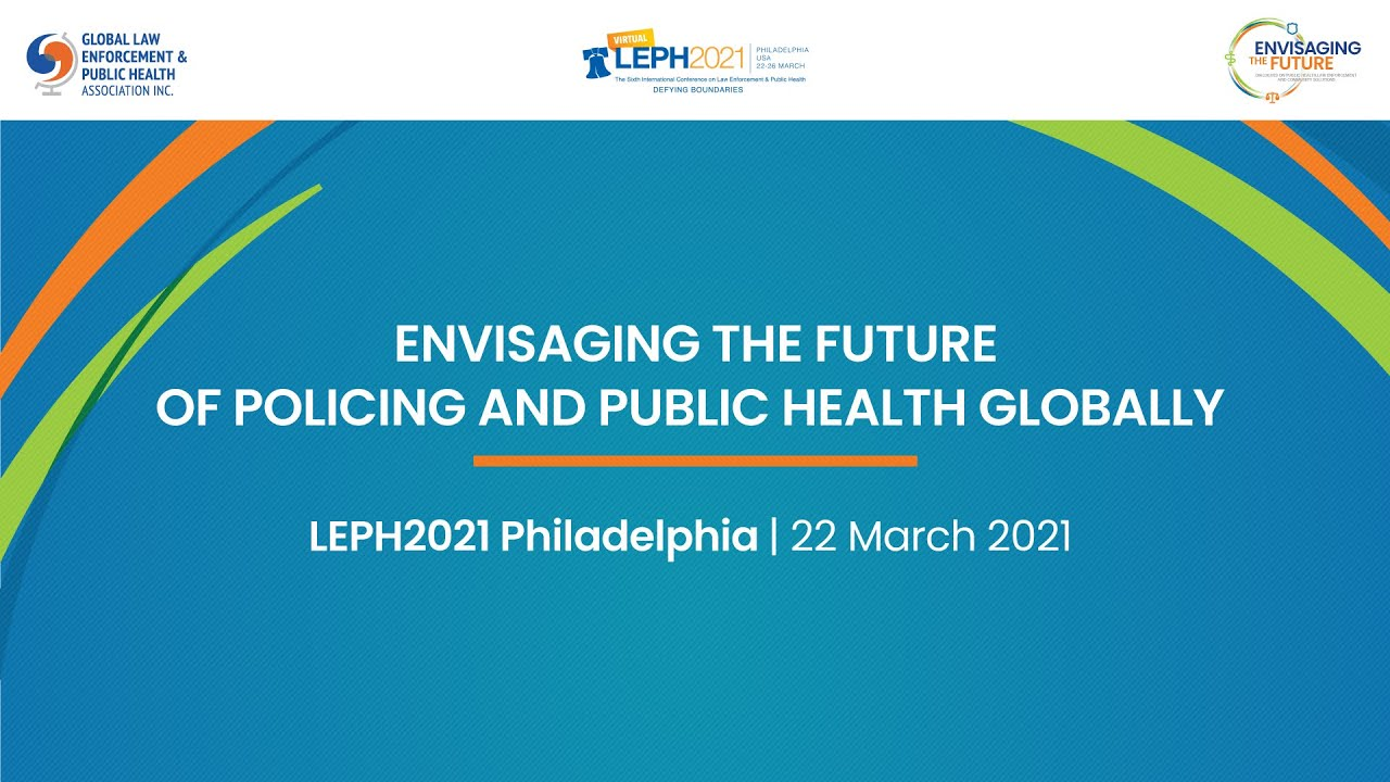 Envisaging the Future of Policing and Public Health Globally